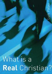 Cover of: What Is A Real Christian? | Luis Palau