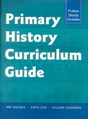 Cover of: PRIMARY HISTORY CURRICLUM GUIDE (Fulton Study Guides) | Hughes, Pat
