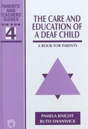 Cover of: The Care And Education Of A Deaf Child | Pamela Knight