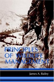 Cover of: Principles of wildlife management | James A. Bailey