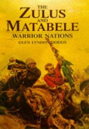 Cover of: The Zulus and Matabele | Glen Lyndon Dodds