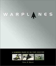 Cover of: Warplanes | Peter R. March