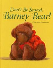 Cover of: Don't Be Scared, Barney Bear!