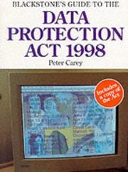 Cover of: Blackstone's Guide to the Data Protection ACT 1998 (Blackstone's Guide)