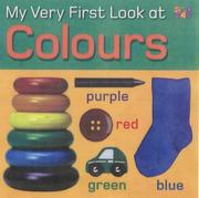 Cover of: My Very First Look at Colours (My Very First Look at) |