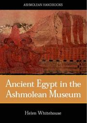 Cover of: Ancient Egypt & Nubia in the Ashmoleum Museum (Ashmolean: the Collection) | Helen Whitehouse