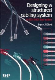 Cover of: Designing a Structured Cabling System to Iso 11801 | B. J. Elliott