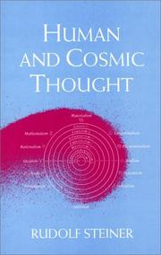 Cover of: Human and cosmic thought: four lectures given in Berlin from 20th to 23rd January, 1914, during the Second General Meeting of the Anthroposophical Society