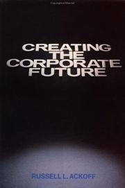 Cover of: Creating the corporate future