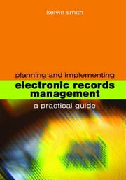 Cover of: Planning and implementing electronic records management