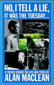 Cover of: No, I Tell a Lie, It Was the Tuesday | Alan MacLean