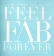 Feel Fab Forever by Josephine Fairley, Sarah Stacey
