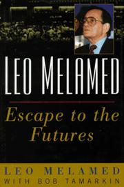 Cover of: Leo Melamed: escape to the futures