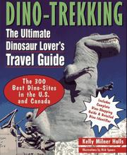 Cover of: Dino-Trekking: The Ultimate Dinosaur Lover's Travel Guide