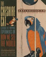 Cover of: The Cheshire cat and other eye-popping experiments on how we see the world