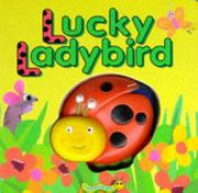 Cover of: Lucky Ladybird (Squeaky Bug Books)