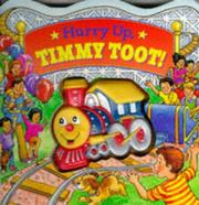 Cover of: Hurry Up, Timmy Toot! (Squeeze & Squeak Vehicles)