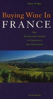 Cover of: Buying Wine in France: The Traveller's Guide to Chateaux and Vineyards