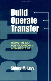 Cover of: Build, operate, transfer | Sidney M. Levy