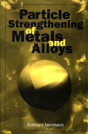 Cover of: Particle strengthening of metals and alloys