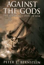 Cover of: Against the gods: The Remarkable Story of Risk