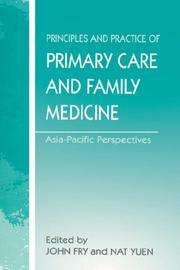 Cover of: Principles and Practice of Primary Care and Family Medicine | John Fry