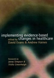 Cover of: IMPLEMENTING EVIDENCE-BASED CHANGES IN HEALTHCARE |