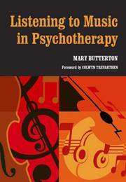 Cover of: Listening to Music in Psychotherapy | Mary Butterton