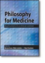 Cover of: Philosophy for Medicine: Applications in a Clinical Context | Martyn Evans