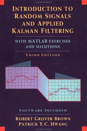 Cover of: Introduction to random signals and applied Kalman filtering | Robert Grover Brown