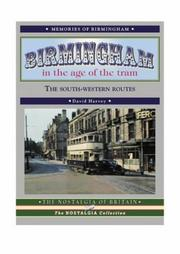 Birmingham in the Age of the Tram (Road Transport Heritage) by David Harvey