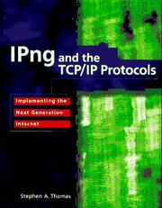 Cover of: IPng and the TCP/IP protocols | Stephen A. Thomas