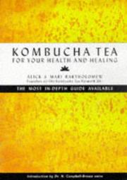Cover of: Kombucha Tea for your Health and Healing | Alick Bartholomew