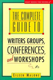 Cover of: The complete guide to writers['] groups, conferences, and workshops