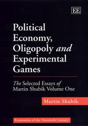Cover of: Political economy, oligopoly and experimental games: The Selected Essays of (Economists of the Twentieth Century series)