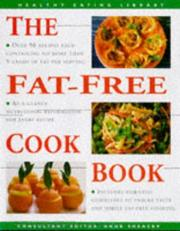 Cover of: Fat Free Cookbook: Over 50 Nutritious and Tasty Fat-Free Recipes, Perfect for Any (Healthy Eating Library)