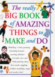 Cover of: The Really Big Book of Amazing Things to Make and Do |