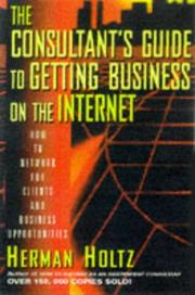 Cover of: The consultants̓ guide to getting business on the Internet