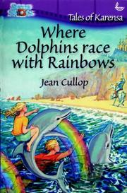 Cover of: Where Dolphins Race with Rainbows (Snapshots: Tales of Karensa)