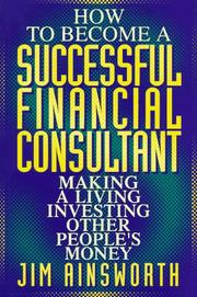 Cover of: How to become a successful financial consultant