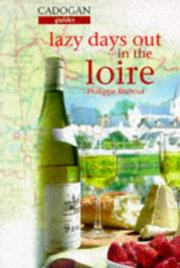 Cover of: Cadogan Guides Lazy Days Out in the Loire (The Lazy Days Series)