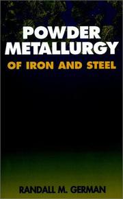 Cover of: Powder metallurgy of iron and steel