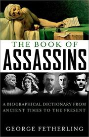 Cover of: The Book of Assassins: a biographical dictionary from ancient times to the present