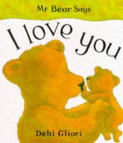 Cover of: Mr. Bear Says I Love You (Mr.Bear Says)