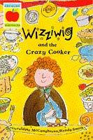 Cover of: Wizziwig and the Crazy Cooker