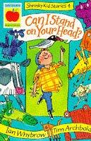 Cover of: Can I Stand on Your Head? (Shrinky Kids Stories)