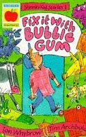 Cover of: Fix It with Bubblegum (Shrinky Kids Stories)
