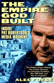 Cover of: The empire God built: inside Pat Robertson's media machine