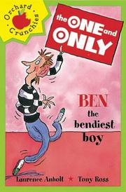 Cover of: Ben the Bendiest Boy (One & Only)