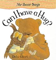 Cover of: Mr. Bear Says Can I Have a Hug? (Mr.Bear Says)